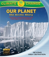 Наша планета: Арктическая история / Climate Change: Our Planet - The Arctic Story