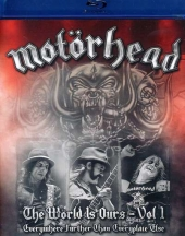 / Motorhead: The World Is Ours - Everywhere Further Than Everyplace Else